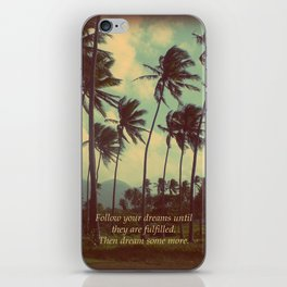 Follow Your Dreams iPhone Skin