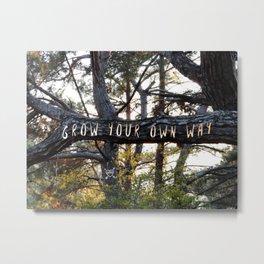 Grow Your Own Way Metal Print