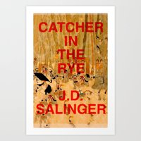 catcher in the rye Art Prints featuring J.D. Salinger, Catcher in the Rye by busylittle1way