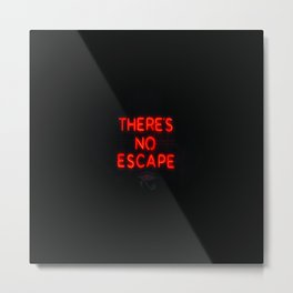 No Escape Metal Print
