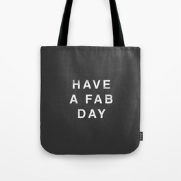 Have A Fab Day Tote Bag