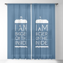 I Am Bigger On The Inside Sheer Curtain