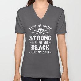 I Like My Coffee Strong Like Me And Black Like My Soul Unisex V-Neck