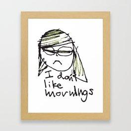 I don't like mornings Framed Art Print
