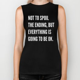 NOT TO SPOIL THE ENDING, BUT EVERYTHING IS GOING TO BE OK (Black & White) Biker Tank