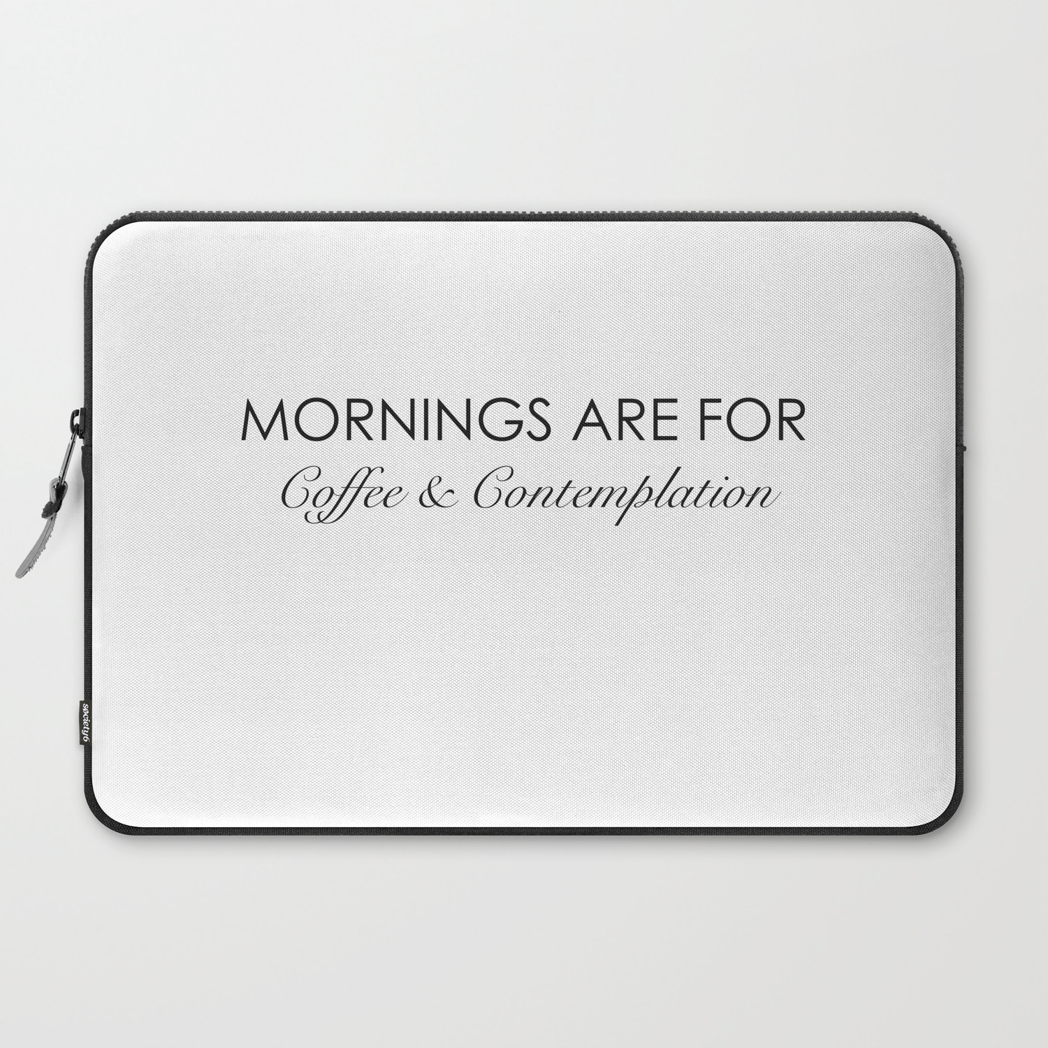 Mornings Are For Coffee And Contemplation Quote Laptop Sleeve