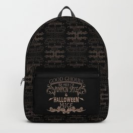 Good Ghouls Are Made Of... Backpack