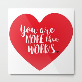 You are more than words Metal Print