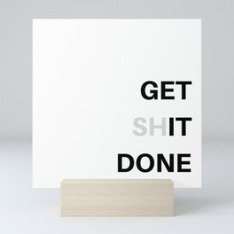 GET (SH)IT DONE/ GET IT DONE Mini Art Print