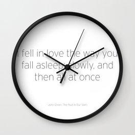 I Fell In Love the Way You Fall Asleep Wall Clock