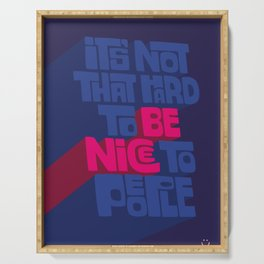Be Nice to People (Blue) Serving Tray