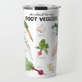 Shoutout to my Root Veggies! Travel Mug