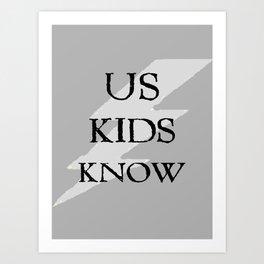 Us Kids Know Art Print