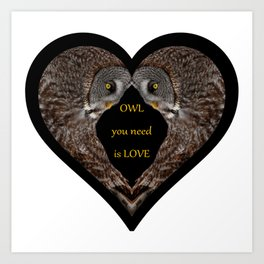 OWL you need is LOVE Art Print
