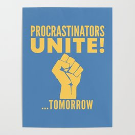 Procrastinators Unite Tomorrow (Blue) Poster