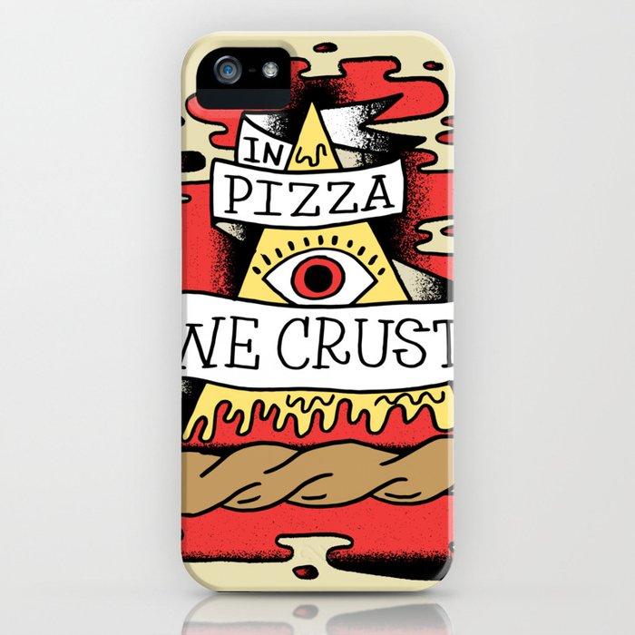 In Pizza We Trust iPhone Case