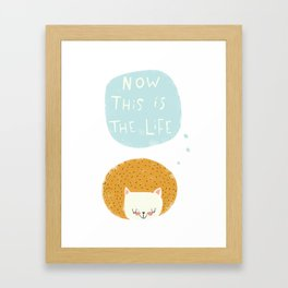 now this is the life Framed Art Print