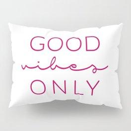 Good Vibes Only Dark Magenta Pillow Sham