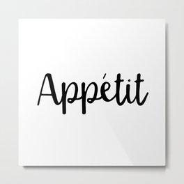 Appetit | Black and White Metal Print