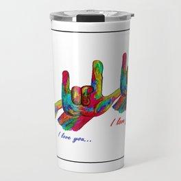 I love you I love you I LOVE YOU! Travel Mug