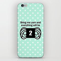 bring me yarn and everything will be fine iPhone & iPod Skin