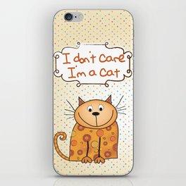 I don't care, I'm a Cat iPhone Skin