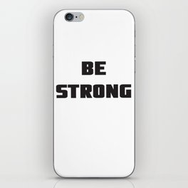 Healthy Lifestyle Be strong motivation art for sport and fitness fans letter printed black text iPhone Skin