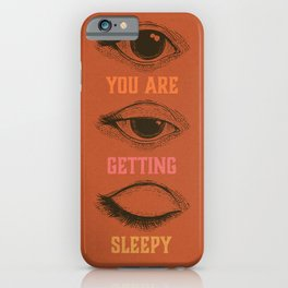 You are getting sleepy... iPhone Case