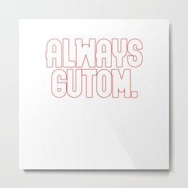 Always Gutom Pinoy Shirt Metal Print