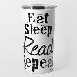 Eat Sleep Read Repeat Travel Mug