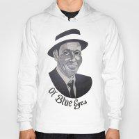 frank sinatra Hoodies featuring Frank Sinatra -- Ol' Blue Eyes by Bradlee254