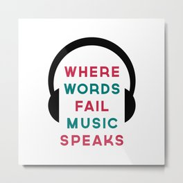 Music Speaks Quote Metal Print