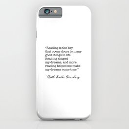 RBG Quotes - Reading is the key iPhone Case