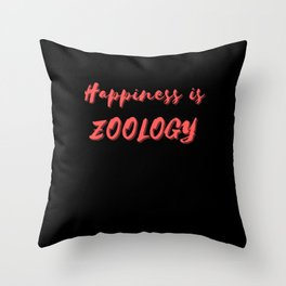 Happiness is Zoology Throw Pillow