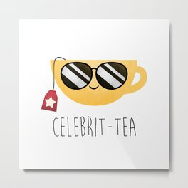 Celebrit-tea Metal Print