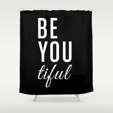 Be You tiful Shower Curtain