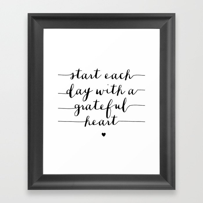 Start Each Day With a Grateful Heart black and white monochrome typography poster design Framed Art Print