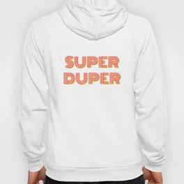 Super-Duper Hoody