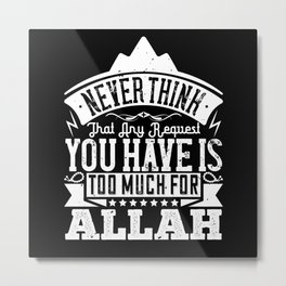 Islam - Nothing Is Too Much For Allah Metal Print
