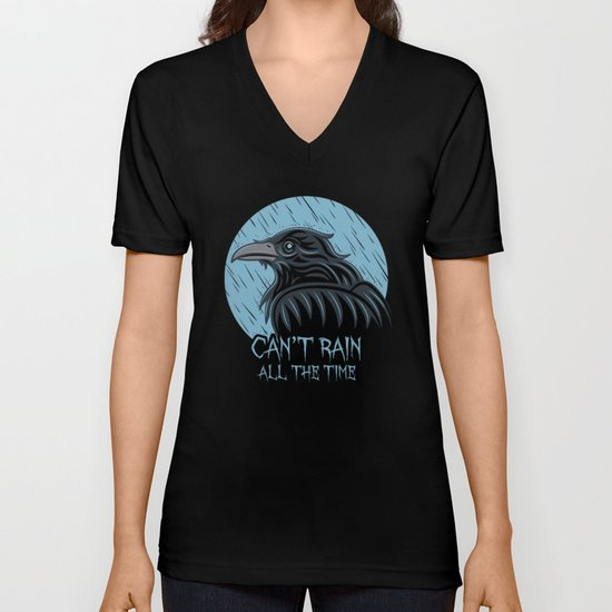 Can't Rain All The Time Unisex V-Neck