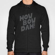 HOW BOW DAH! Dark Colors Hoody