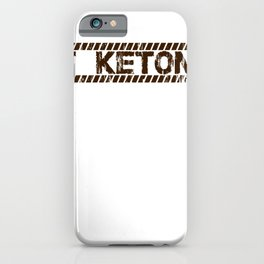 Got Ketones LCHF Keto Diet Ketosis Lifestyle Healthy Living iPhone Case