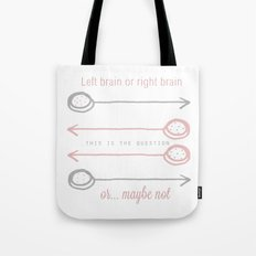 Or...maybe not Tote Bag