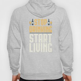 Positive Message For Sobriety – Stop Drinking Start Living, Youth Protection, Health Drinker Hoody