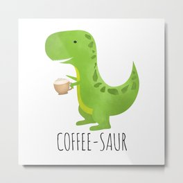 Coffee-saur Metal Print