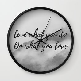 Do what you love, love what you do Wall Clock