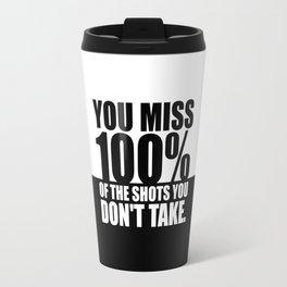 You miss 100%... Gym Motivational Quote Travel Mug