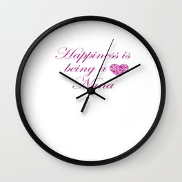 Happiness is being a Nana! Wall Clock