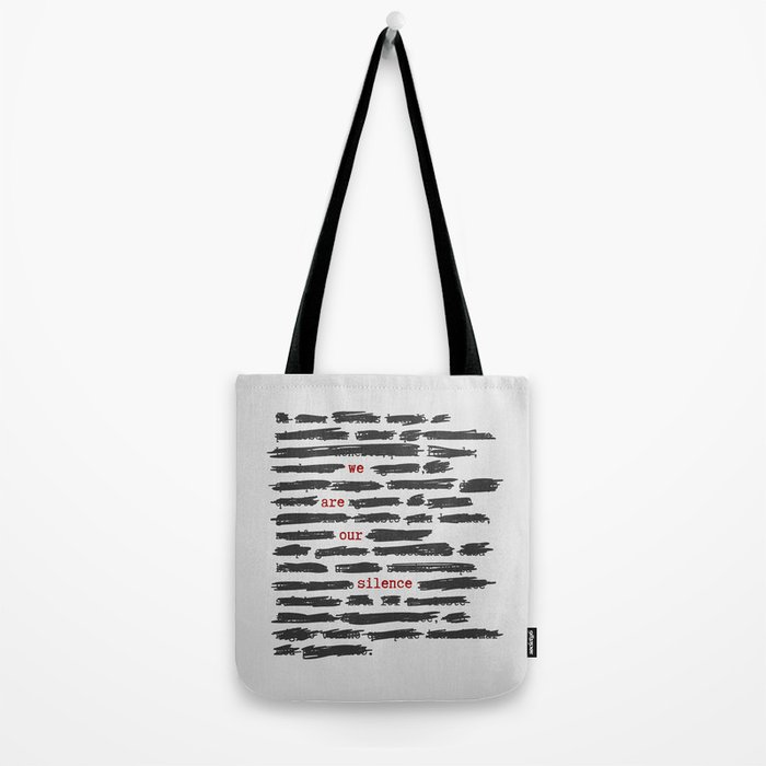 We are our silence Tote Bag