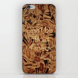 Don't Be Afraid iPhone Skin